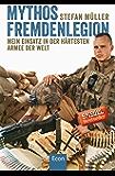 Mythos Fremdenlegion: Mein Einsatz in der härtesten Armee der Welt (German Edition)