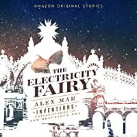 The Electricity Fairy: Inventions: Untold Stories of the Beautiful Era Collection