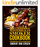Unofficial Masterbuilt® Smoker Cookbook: A BBQ Smoking Guide & 100 Electric Smoker Recipes (Unofficial Masterbuilt® Smoker Recipes)