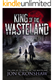 King of the Wasteland: Book 3 of the dystopian survival series
