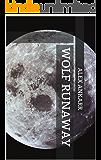 Wolf Runaway (Wolf Wars Book 2)