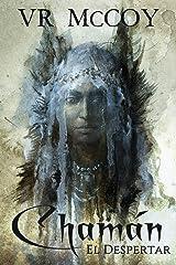 Chamán - El Despertar (Spanish Edition) Kindle Edition