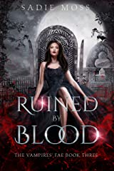 Ruined by Blood (The Vampires' Fae Book 3) Kindle Edition