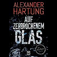 Auf zerbrochenem Glas (Ein Nik-Pohl-Thriller 1) (German Edition)