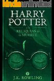 Harry Potter y las Reliquias de la Muerte (Spanish Edition)