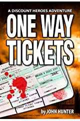 One Way Tickets: A Discount Heroes Adventure Kindle Edition