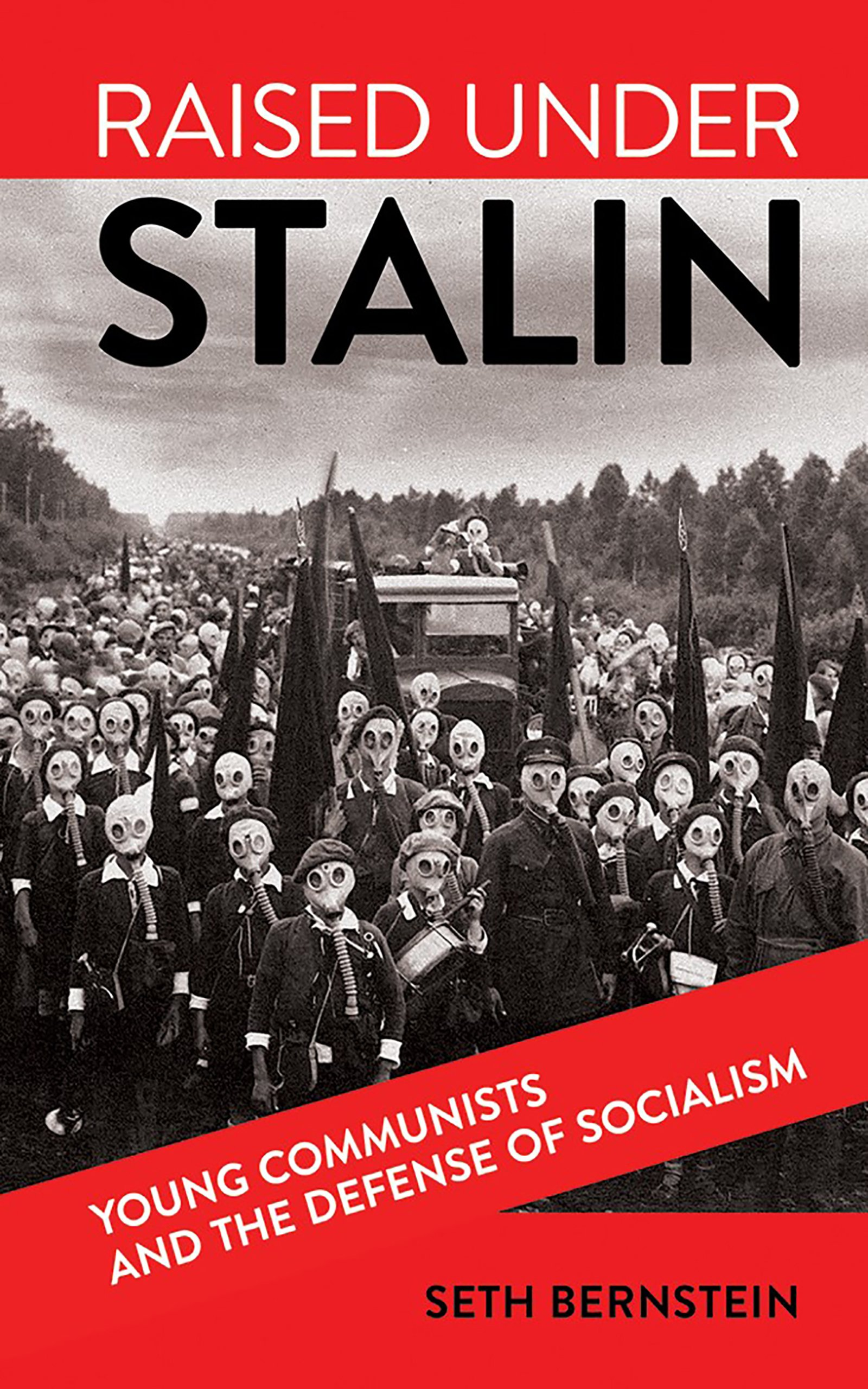 Raised Under Stalin: Young Communists and the Defense of