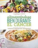 Alimentándose Bien Durante El Cáncer (Spanish Edition)