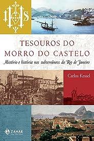 Tesouros do Morro do Castelo: Mistério e história nos subterrâneos do Rio de Janeiro