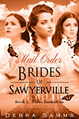 MAIL ORDER BRIDE: - Three Butterflies - Clean Historical Western Romance (Sawyerville Mail Order Brides Series - Book 1) Kindle Edition