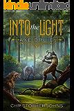 Into the Light: A Fantasy LitRPG Adventure (Axe Druid Book 1)