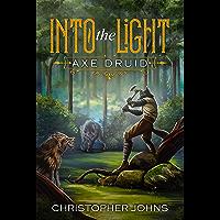 Into the Light (Axe Druid Book 1) (English Edition)