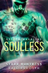 Soulless: A Fated Mate Alien Romance (Detyen Warriors Book 1) Kindle Edition