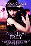 Perpetual Prey (An Obscure Magic Book 9) (English Edition)
