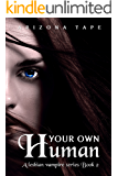 Your Own Human (My Own Human Book 2)