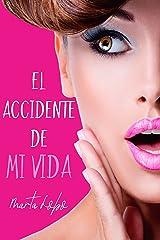 El accidente de mi vida (Spanish Edition) Kindle Edition
