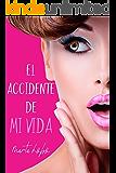 El accidente de mi vida (Spanish Edition)