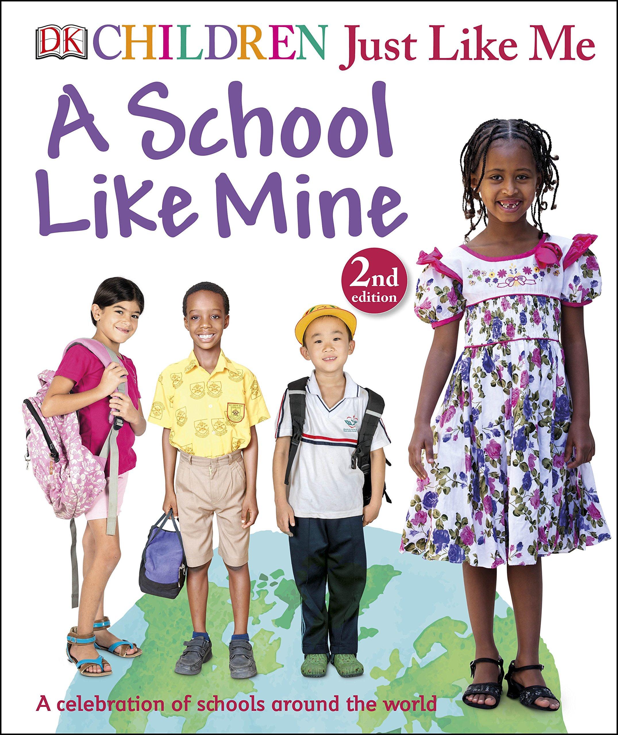 A School Like Mine (Children Just Like Me): Amazon.co.uk: DK:  9780241207369: Books
