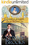Love on The Grand Tour (The Unruly Duchess Book 1)