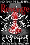 Revenge (Book Two in the Bullied Series)