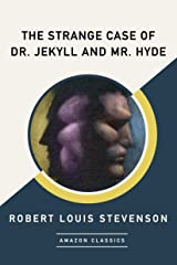 The Strange Case of Dr. Jekyll and Mr. Hyde (AmazonClassics Edition) Kindle Edition