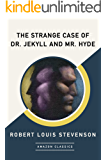 The Strange Case of Dr. Jekyll and Mr. Hyde (AmazonClassics Edition) (English Edition)
