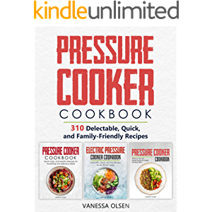 Pressure Cooker Cookbook: 310 Delectable, Quick, and Family-Friendly Recipes