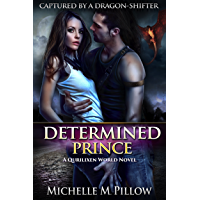 Determined Prince: A Qurilixen World Novel (Captured by a Dragon-Shifter Book 1) (English Edition)