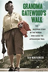 Grandma Gatewood's Walk: The Inspiring Story of the Woman Who Saved the Appalachian Trail Kindle Edition