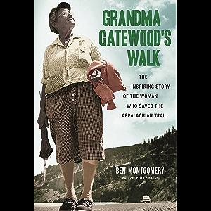 Grandma Gatewood's Walk: The Inspiring Story of the Woman Who Saved the Appalachian Trail