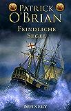 Feindliche Segel: Historischer Roman (Die Jack-Aubrey-Serie 2) (German Edition)