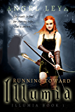 Running Toward Illumia