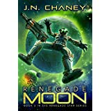 Renegade Moon: An Intergalactic Space Opera Adventure