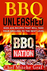 BBQ UNLEASHED: Kick-Ass Recipes That Will Take Your Grilling To The Next Level Kindle Edition