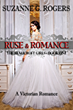 Ruse & Romance (The Beaucroft Girls Book 1)