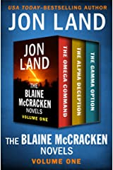 The Blaine McCracken Novels Volume One: The Omega Command, The Alpha Deception, and The Gamma Option Kindle Edition
