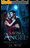 Saving Angel: New 2018 edition includes bonus novella (Divisa Book 1)