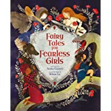 Fairy Tales for Fearless Girls (Inspiring Heroines Book 1)