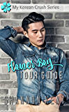 Flower Boy Tour Guide (My Korean Crush Series Book 1)
