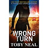Wrong Turn (Paradise Crime Mysteries Book 14)