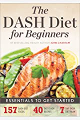 The DASH Diet for Beginners: Essentials to Get Started Kindle Edition