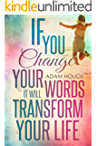 If You Change Your Words It Will Transform Your Life (English Edition)