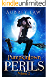 Pumpkintown Perils Volume 2: Vicious Vampires, Poison Pumpkins, & Wicked Werewolves (Adult Fairy Tales/Humorous Fantasy)