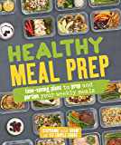 Healthy Meal Prep: Time-saving plans to prep and portion your weekly meals