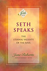 Seth Speaks: The Eternal Validity of the Soul (A Seth Book) Kindle Edition