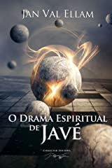 Drama Espiritual de Javé (Portuguese Edition) Kindle Edition