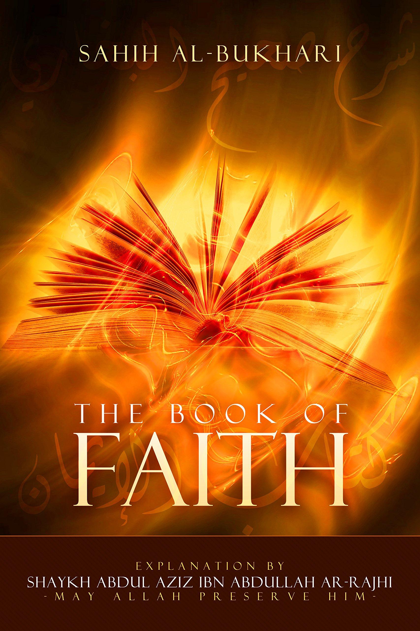 Sahih Al Bukhari    Explanation For The Book Of Iman Faith   English Edition