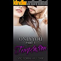 Only You Part 3: Temptation