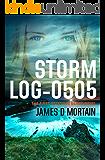 Storm Log-0505: (The First Detective Deans Novel)