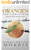Oranges for Christmas: A Berlin Wall Escape Novel